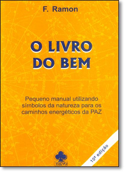 Livro do Bem, livro de F. Ramon