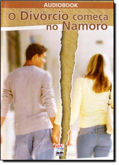 Divórcio Começa no Namoro, O - AUDIOBOOK, livro de Edson Alves de Souza