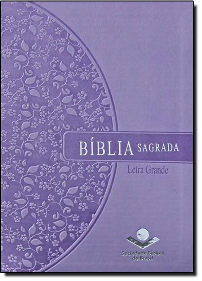 Bíblia Sagrada - com Letra Grande, livro de SBB - Sociedade Biblica do Brasil