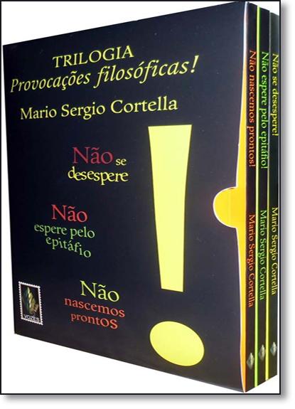 Trilogia: Provocações Filosóficas, livro de Mario Sergio Cortella