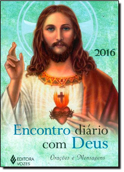 Encontro Diário com Deus 2016: Orações e Mensagens, livro de Frei Edrian Josué Pasini