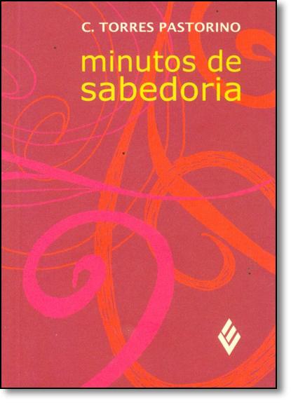 Minutos de Sabedoria - Estilo Wisdom, livro de Carlos Torres Pastorino