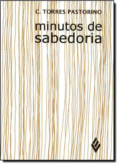 Minutos de Sabedoria - Estilo Sapienza, livro de Carlos Torres Pastorino