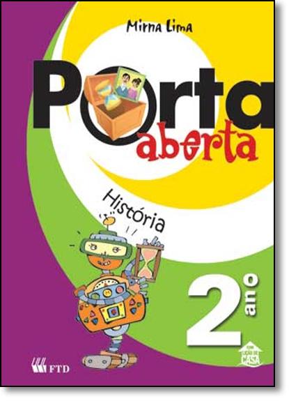 Kit Porta Aberta: História - 2º Ano, livro de Mirna Lima