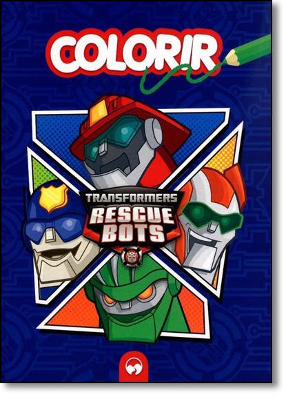 Transformers: Rescue Bots - Colorir, livro de Editora Vale das Letras