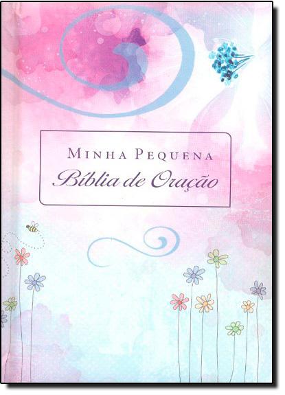 Minha Pequena Bíblia de Oração - Almofadada Flores, livro de Mundo Cristão