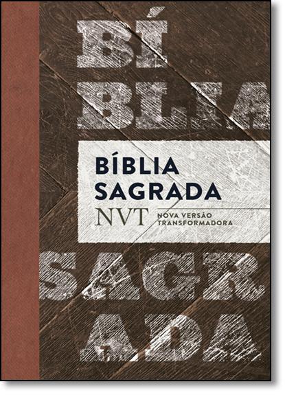 Bíblia Sagrada - Nvt - Madeira Letra Normal, livro de Vários Autores