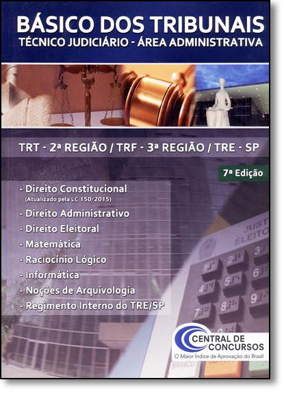Básico dos Tribunais: Técnico Judiciário - Área Administrativa, livro de Central de Concursos
