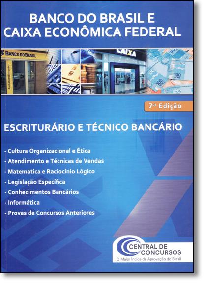 Banco do Brasil e Caixa Econômica Federal: Escriturário e Técnico Bancário, livro de Central de Concursos