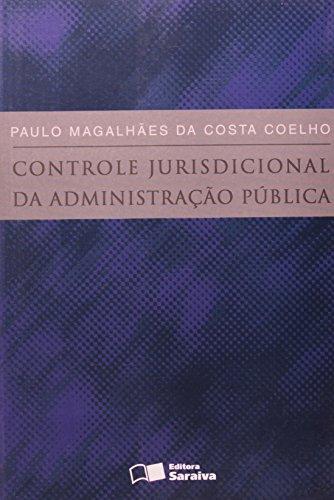CONTROLE JURISDICIONAL DA ADMINISTRACAO PUBLICA, livro de COELHO, PAULO MAGALHAES DA COSTA