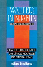 Obras Escolhidas III - Charles Baudelaire: um lírico no auge do capitalismo, livro de Walter Benjamin