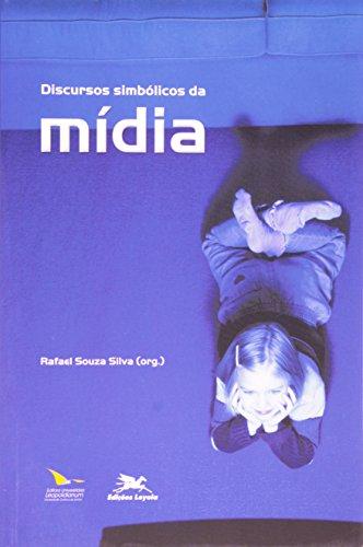 DISCURSOS SIMBÓLICOS DA MÍDIA, livro de Rafael Souza Silva (org.)