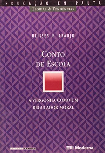 Conto de Escola - a vergonha como um regulador moral, livro de Ulisses F. Araújo