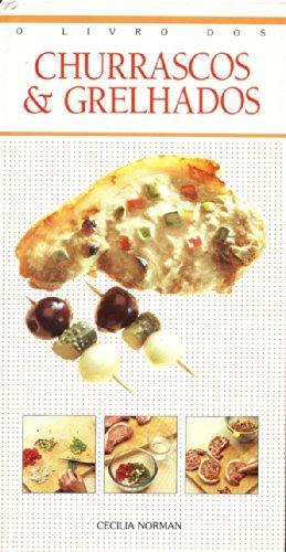 O Livro dos Churrascos e Grelhados, livro de Cecilia Norman