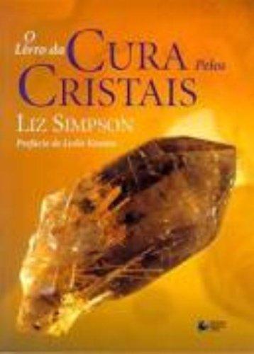 O livro da cura pelos cristais, livro de SIMPSON, LIZ