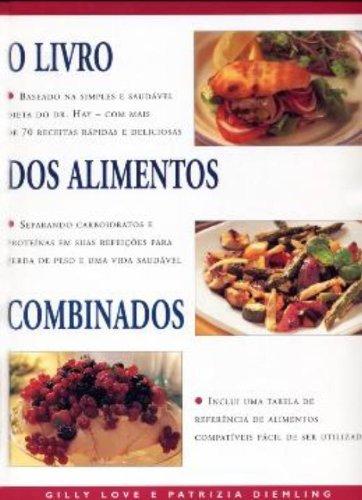 O Livro dos Alimentos Combinados, livro de Gilly Love, Patrizia Diemling
