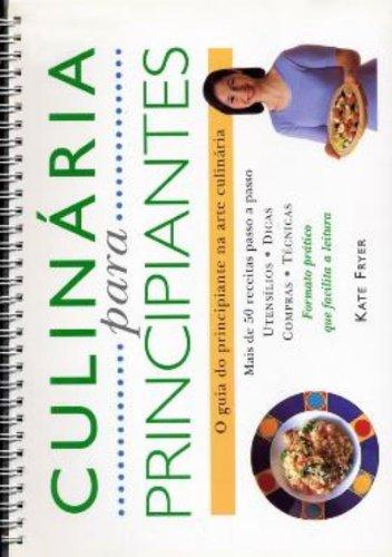 Culinária para Principiantes: O Guia do Principiante na Arte Culinária, livro de Kate Fryer