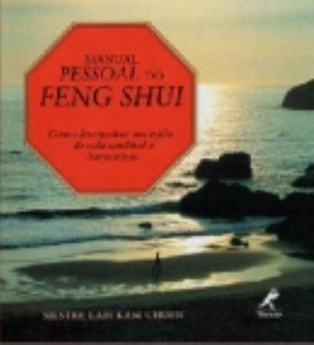 Manual Pessoal Do Feng Shui – Como Desenv. Um Estilo de Vida Saudável e Harmonioso, livro de Mestre Lam Kam Chuen