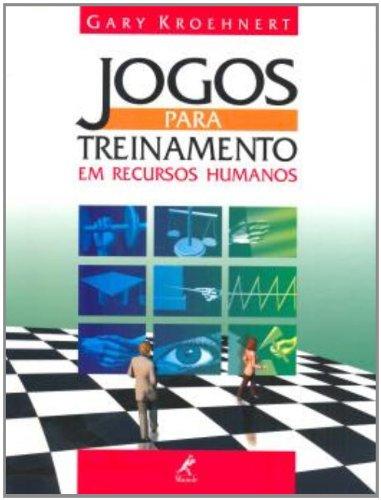 Jogos para Treinamento em Recursos Humanos, livro de Kroenhnert, Gary