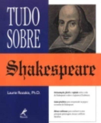 Tudo Sobre Shakespeare, livro de LAURIE E. ROZAKIS