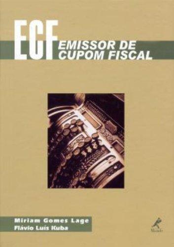Emissor De Cupom Fiscal – Ecr, livro de Miriam Gomes Lage, Flávio Luís Kuba
