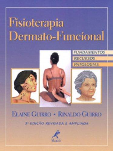 Fisioterapia Dermatofuncional-Fundamentos, Recursos e Patologias, livro de Guirro, Elaine / Guirro, Rinaldo