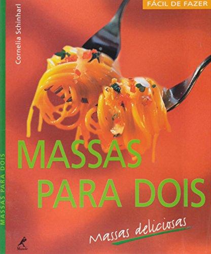 Massas para Dois – Massas Deliciosas, livro de Cornelia Schinharl