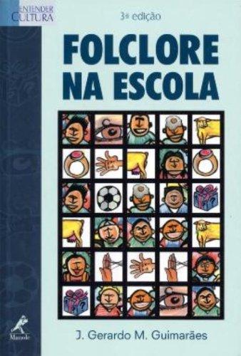 Folclore na Escola 3 edição, livro de J. Gerardo M. Guimarães