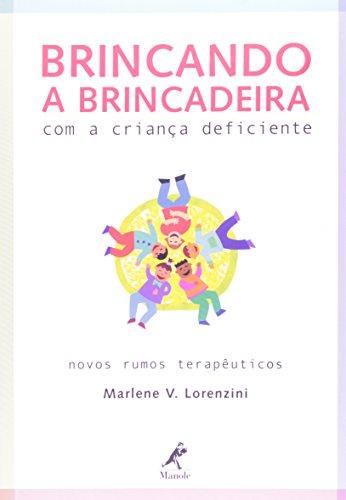 Brincando a Brincadeira com a Criança Deficiente, livro de Lorenzini, Marlene V.