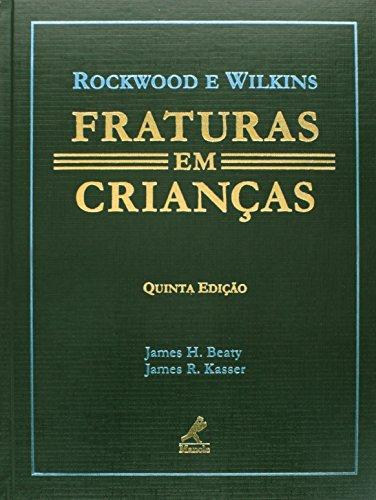 Fraturas em Crianças , livro de Rockwood, Charles A. / Wilkins, Kaye E.