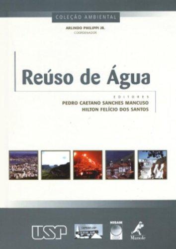 Reúso de Água, livro de Mancuso, Pedro Caetano Sanches / Santos, Hílton Felício dos