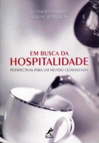 Em Busca da Hospitalidade -Perspectivas Para um Mundo Globalizado, livro de Lashley, Conrad / Morrison, Alison