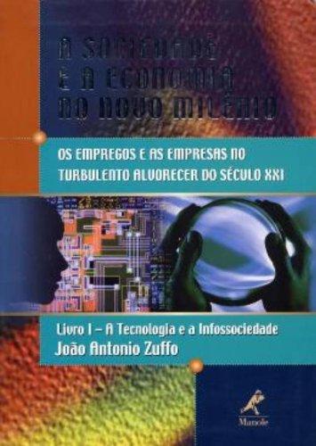 A Sociedade e a Economia no Novo Milênio – Livro 1 – A Tecnologia e a Infossociedade, livro de João Antonio Zuffo