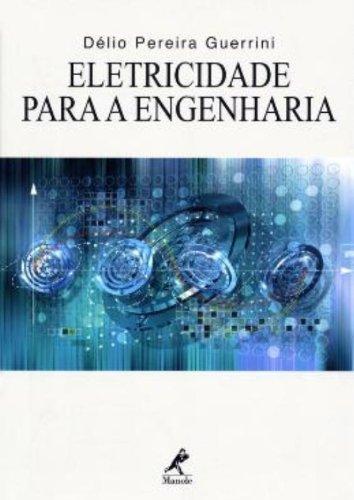 Eletricidade para a Engenharia, livro de Guerrini, Délio Pereira