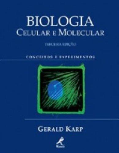 Biologia Celular e Molecular-Conceitos e Experimentos, livro de Karp, Gerald