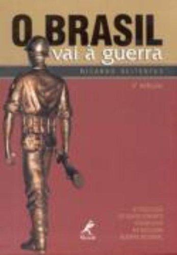 O Brasil vai à Guerra, livro de Ricardo Seitenfus