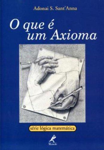 O Que é um Axioma, livro de Adonai S. Sant´Anna