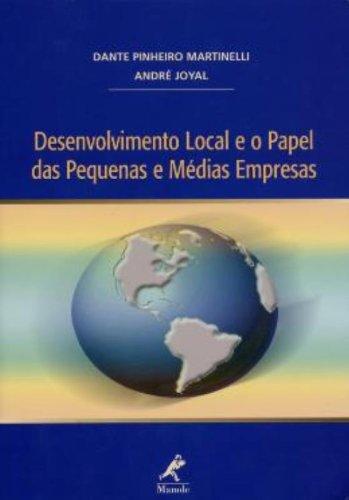 Desenvolvimento Local e o Papel das Pequenas e Médias Empresas, livro de Martinelli, Dante Pinheiro / Joyal, André