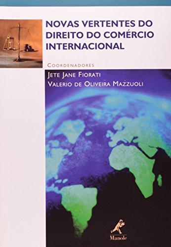 Novas Vertentes Do Direito Do Comercio Internacional, livro de Fiorati, Jete Jane / Mazzuoli, Valerio de Oliveira