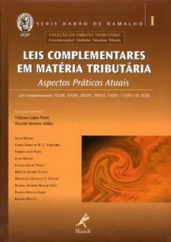 Leis Complementares em Matéria Tributária – Aspectos práticos atuais – Vol.1, livro de Fabiana Lopes Pinto, Ricardo Berzosa Saliba