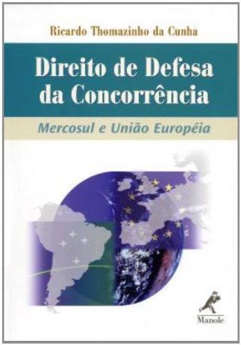 Direito de Defesa da Concorrência -Mercosul e União Européia, livro de Thomazinho da Cunha, Ricardo