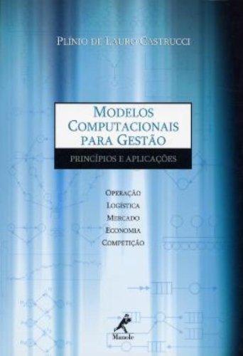 Modelos Computacionais Para Gestão -Princípios e Aplicações, livro de Castrucci, Plínio de Lauro