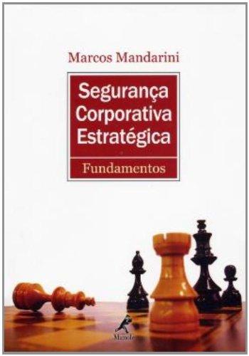 Segurança Corporativa Estratégica -Fundamentos, livro de Mandarini, Marcos
