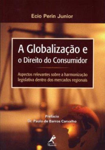 A Globalização e o Direito do Consumidor, livro de Ecio Perin Junior