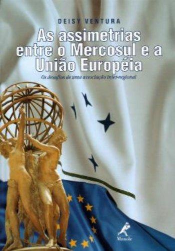 As Assimetrias entre o Mercosul e a Uniao Europeia, livro de Deisy de Freitas Lima Ventura