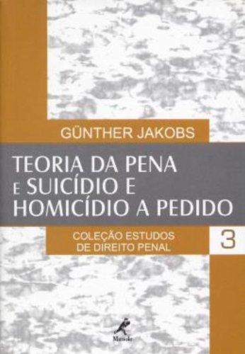 Teoria da Pena e Suicídio e Homicídio a Pedido – Vol. 3, livro de Günther Jakobs