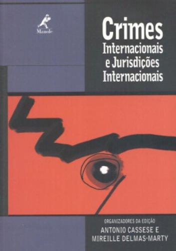 Crimes Internacionais e Jurisdições Internacionais, livro de Antonio Cassese / Mireille Delmas-Marty
