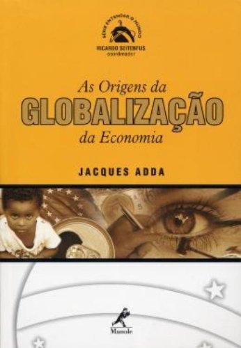 As Origens Da Globalização Da Economia, livro de Adda, Jacques