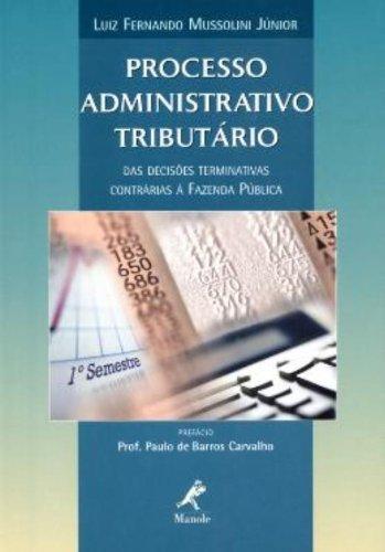 Processo Administrativo Tributário – Das Decisões Terminativas Contrárias à Fazenda Pública, livro de Luiz Fernando Mussolini Júnior