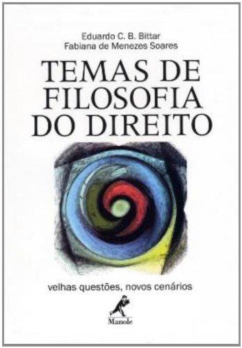 Temas de Filosofia do Direito, livro de Eduardo C.B. Bittar, Fabiana de Menezes Soares
